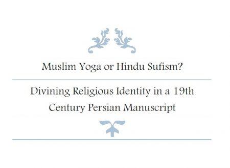 Yoga musulmano o Sufismo Indù: divinare l'identità religiosa in un Manoscritto Persiano del XIX secolo